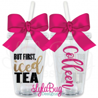 But First Iced Tea Personalized Tumbler