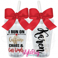 I Run On Caffeine Chaos & Cuss Words Personalized Tumbler