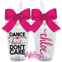 Dance Hair Don't Care Personalized Tumbler