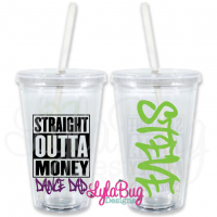 Straight Outta Money Dance Dad Personalized Tumbler