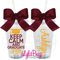 Keep Calm and Graduate Tumbler