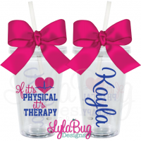 If It's Physical It's Therapy Acrylic Tumbler