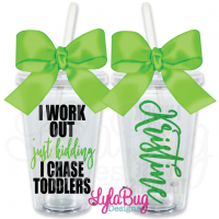 I Workout Just Kidding I Chase Toddlers Personalized Tumbler
