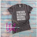 Stressed Blessed & Baseball Obsessed Tee
