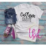 Your Custom Quote Tee