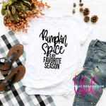 Pumpkin Spice Is My Favorite Season Tee