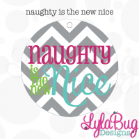 Naughty Is The New Nice Ornament