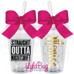 STRAIGHT OUTTA NIGHTSHIFT TUMBLER