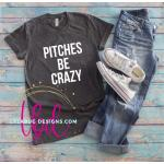 Pitches Be Crazy Tee